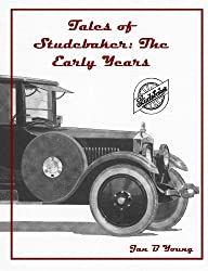 Tales Of Studebaker: The Early Years