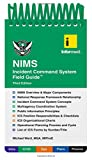 img - for Informed's NIMS Incident Command System Field Guide book / textbook / text book