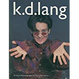 K.D. Lang: An Illustrated Biography
