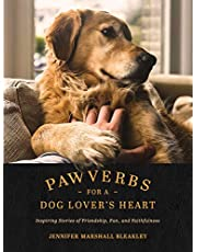 Pawverbs for a Dog Lover's Heart: Inspiring Stories of Friendship, Fun, and Faithfulness
