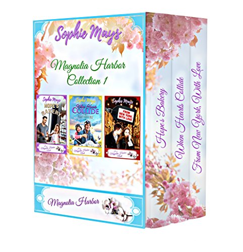 The Magnolia Harbor Starter Collection: Hope's Bakery • From New York, With Love • When Hearts Collide by [Mays, Sophie]