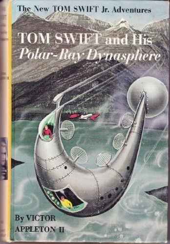 Tom Swift and His Polar-Ray Dynasphere (The New Tom Swift Jr. Adventures - Ray Polar