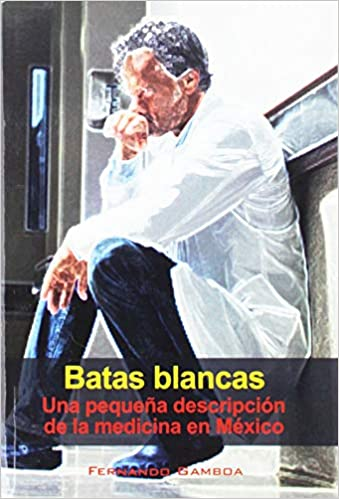 Batas Blancas (Spanish Edition): Fernando Gamboa: 9789876651028: Amazon.com: Books