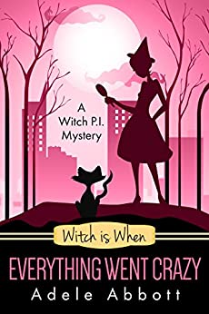 ^PDF^ Witch Is When Everything Went Crazy (A Witch P.I. Mystery Book 3). stncl Unidad complete shipping oprime Logic