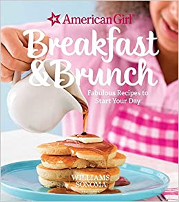dd60e8b6 American Girl: Breakfast and Brunch: Williams Sonoma: 9781681882444:  Amazon.com: Books