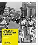 Schauplätze: Frankfurt in den 50er Jahren
