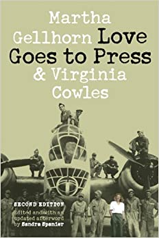 Book Love Goes to Press: A Comedy in Three Acts, Second Edition by Martha Gellhorn (2010-01-01)