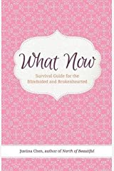 [(What Now : Survival Guide for the Blindsided and Brokenhearted)] [By (author) Justina Chen] published on (March, 2013) Paperback