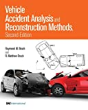 img - for Vehicle Accident Analysis and Reconstruction Methods, (R-397) (Premiere Series Books) by Raymond M. Brach (2011-04-12) book / textbook / text book