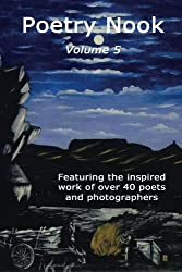 Poetry Nook, Vol. 5: A Journal of Contemporary Poetry and Art (Volume 5)