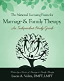 The National Licensing Exam for Marriage and Family Therapy: An Independent Study Guide