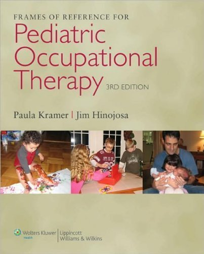 P. Kramer's J.Hinojosa's Frames of Reference 3rd (Third) edition (Frames of Reference for Pediatric Occupational Therapy [Hardcover])(2009)