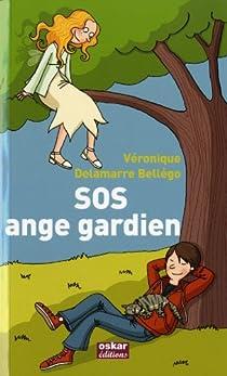 SOS ange gardien par Véronique Delamarre Bellégo