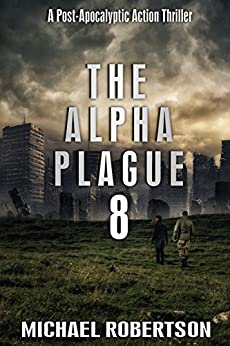 The Alpha Plague 8 by [Robertson, Michael]