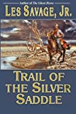 Trail of the Silver Saddle, Les Savage, 1477837256