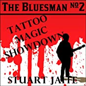 The Bluesman #2: Tattoo Magic Showdown | Stuart Jaffe