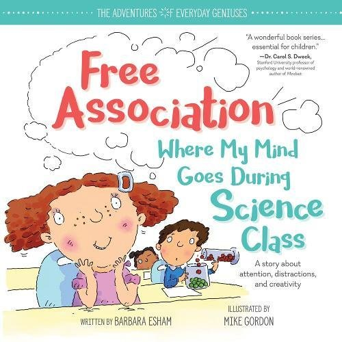 Free Association Where My Mind Goes During Science Class (The Adventures of Everyday Geniuses)
