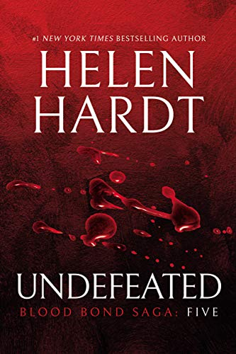 Undefeated: Blood Bond: Parts 13, 14 & 15 (Volume 5) (Blood Bond Saga) by [Hardt, Helen]