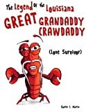 The Legend of the Louisiana Great Grandaddy Crawdaddy - Lone Survivor
