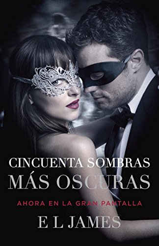 Cincuenta sombras más oscuras (Movie Tie-In): Fifty Shades Darker MTI - Spanish-language edition (Spanish Edition)