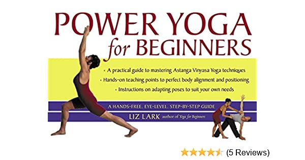 Power Yoga For Beginners Lark Liz 9780060535414 Amazon Com Books