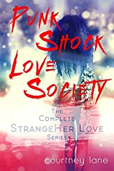 Punk Shock Love Society: The Complete StrangeHer Love Trilogy
