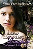 Lord Esterleigh's Daughter (The Serpent's Tooth Book 1)