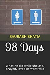 98 Days: What he did while she ate, prayed, loved or went wild Paperback