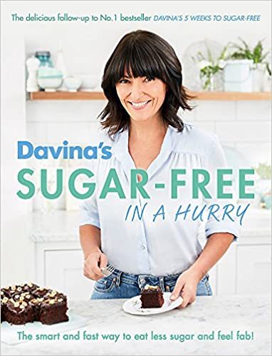 Davinas sugar free in a hurry the smart way to eat less sugar davinas sugar free in a hurry the smart way to eat less sugar and feel fantastic amazon davina mccall 9781409157694 books negle Images