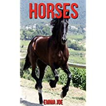 Horses: Amazing Photos & Fun Facts Book About Horses For Kids