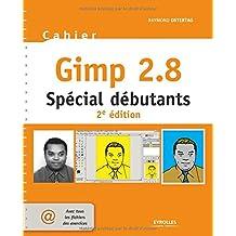 CAHIER GIMP 2.8 SPÉCIAL DÉBUTANT 2E ÉD.