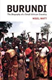 Burundi: The Biography of a Small African Country (Columbia/Hurst)