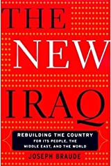 The New Iraq: Rebuilding the Country for Its People, the Middle East and the World by Joseph Braude (2003-12-04) Paperback