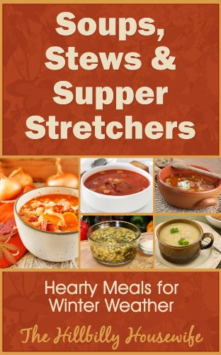 Soups, Stews & Supper Stretchers - A HBHW Cookbook
