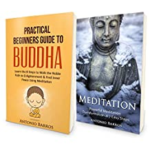 BUDDHA: The Essential Guide to Applying Buddhism & Meditation in Everyday Life - Double Book Bundle - Learn the Way of Buddha (Buddhism for beginners, Zen Buddhism)