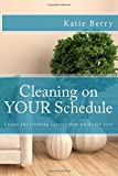 Cleaning on Your Schedule: Discover the cleaning routine that works for you!