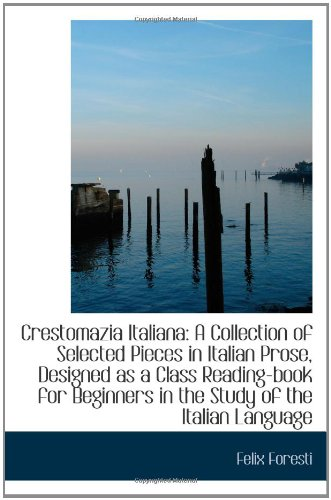 Download Crestomazia Italiana: A Collection of Selected Pieces in Italian Prose, Designed as a Class Reading- pdf epub