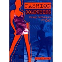 Fashion Computing: Design Techniques and CAD