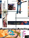 Experiential Retailing: Concepts and Strategies That Sell, Youn-Kyung Kim, Pauline Sullivan, Judith Cardona Forney, 1563673991