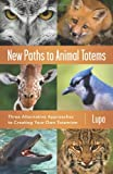 New Paths to Animal Totems, Lupa, 0738733377
