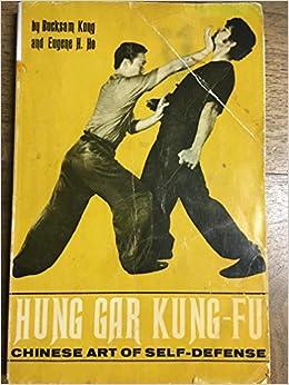 Hung gar kung fu chinese art of self defense bucksam ho eugene hung gar kung fu chinese art of self defense bucksam ho eugene h kong amazon books fandeluxe Gallery