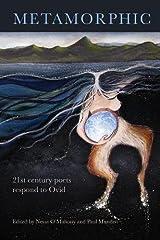 Metamorphic: 21st Century Poets Respond to Ovid