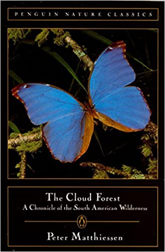 Cloud Forest A Chronicle Of The South American Wilderness Peter