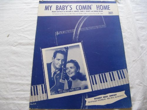 MY BABYS COMIN HOME LES PAUL & MARY FORD 1952 SHEET MU SHEET MUSIC FOLDER 411