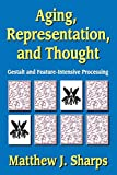 Aging, Representation, and Thought 1st Edition