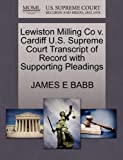 Lewiston Milling Co V. Cardiff U. S. Supreme Court Transcript of Record with Supporting Pleadings, James E. Babb, 1270143875