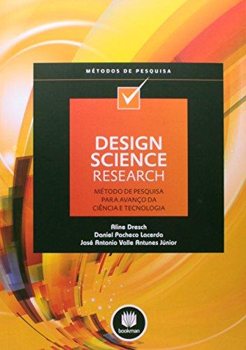 Design Science Research. Método de Pesquisa Para Avanço da Ciência e Tecnologia