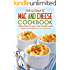 The Ultimate Mac and Cheese Cookbook - Your Guide to Mac and Cheese Dash: Over 25 Mouthwatering Mac and Cheese Recipes
