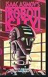 Refuge (Issac Asimov's Robot City, No. 5)
