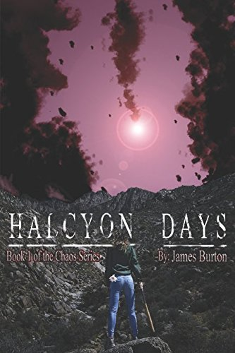 Halcyon Days: Book One of the Chaos Series